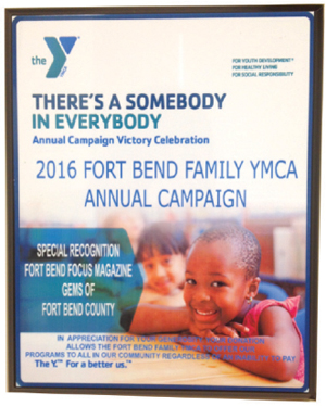 absolutely! focus media was honored to receive special recognition for their contribution to the Fort Bend Family YMCA at the organization's 2016 Annual Campaign event. The Fort Bend Family YMCA was the beneficiary of the 2015 GEMS of Fort Bend event.